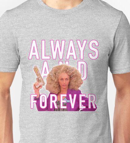 Always and Forever -  Alyssa Edwards Unisex T-Shirt
