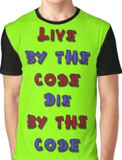 Live by the code, die by the code, cartoon Graphic T-Shirt