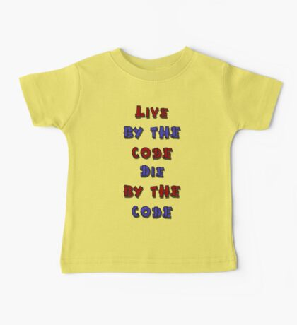 Live by the code, die by the code, cartoon Baby Tee