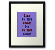 Live by the code, die by the code, cartoon Framed Print