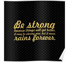 Be strong because things will... Inspirational Quote (Square) Poster