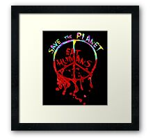 save the planet, EAT HIMANS - paint Framed Print