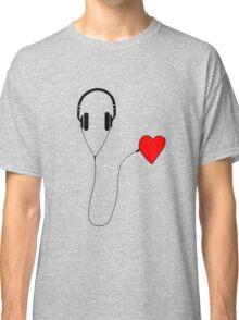 Listen your heart Classic T-Shirt