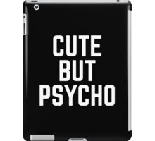 Cute But Psycho Funny Quote iPad Case/Skin