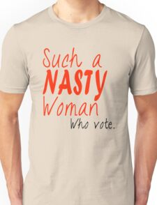 Such a Nasty Woman T-Shirts Unisex T-Shirt
