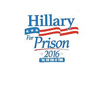Hillary For Prison Photographic Print