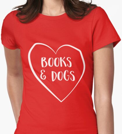 Love books and dogs Womens Fitted T-Shirt