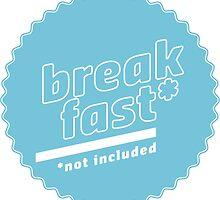 Breakfast (not included) by darkroomdrama