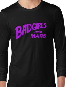 Bad Girls From Mars Spaceploitation Long Sleeve T-Shirt