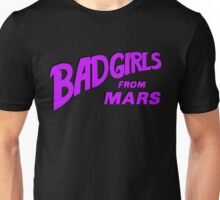 Bad Girls From Mars Spaceploitation Unisex T-Shirt