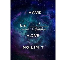 I Have No Limit Photographic Print
