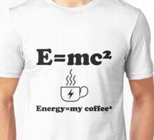 Energy=my coffee²    Unisex T-Shirt