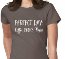 Perfect day. Coffee. Books. Rain Womens Fitted T-Shirt