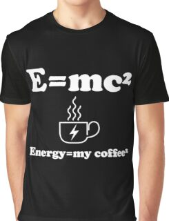 Energy=my coffee²    Graphic T-Shirt
