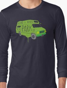 Home is Where You Park It - Green Long Sleeve T-Shirt