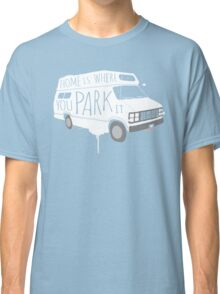 Home is Where You Park It - White Classic T-Shirt