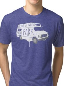 Home is Where You Park It - White Tri-blend T-Shirt
