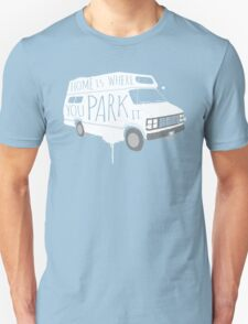 Home is Where You Park It - White Unisex T-Shirt