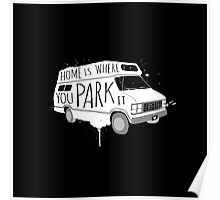 Home is Where You Park It - White Poster