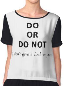 Do or do not  Chiffon Top