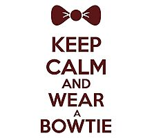 Keep calm and wear a bowtie Photographic Print