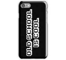 Old School Is Cool T Shirt iPhone Case/Skin