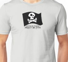Piracy Be Fun Unisex T-Shirt