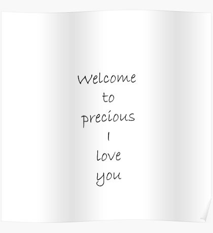 Welcome to precious I love you Poster