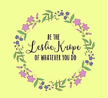 be the leslie knope of whatever you do 2 Photographic Print