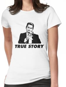 True Story Barney Stinson How i met your mother Womens Fitted T-Shirt