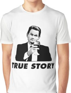True Story Barney Stinson How i met your mother Graphic T-Shirt