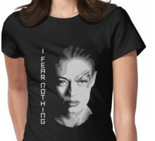I Fear Nothing Womens Fitted T-Shirt