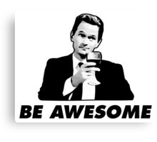 Be Awesome Barney Stinson How I Met your Mother Canvas Print
