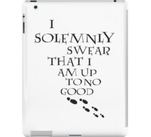 I Solemnly Swear That I Am Up To No Good (Black) iPad Case/Skin