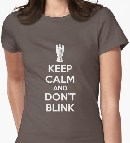 Keep calm and don't blink Womens Fitted T-Shirt