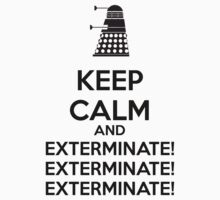 Keep calm and exterminate Baby Tee