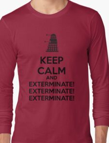 Keep calm and exterminate Long Sleeve T-Shirt