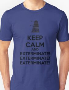 Keep calm and exterminate Unisex T-Shirt