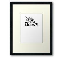Bees?! Framed Print