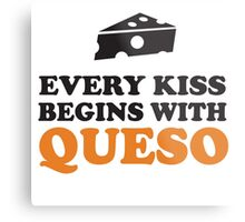 Every kiss begins with queso Metal Print