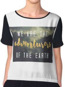 We are the adventurers of the Earth Chiffon Top