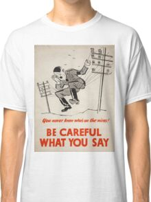 Vintage poster - Be Careful What You Say Classic T-Shirt