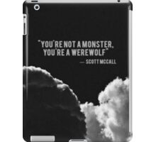 You're not a monster, you're a werewolf  iPad Case/Skin