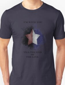 I'm with you till the end of the line Unisex T-Shirt