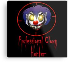Professional Clown Hunter Metal Print