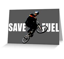 SAVE FUEL Greeting Card