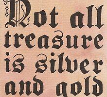 Not All Treasure is Silver & Gold by Jade Jones