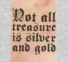Not All Treasure is Silver & Gold Unisex T-Shirt