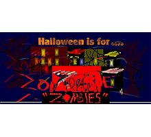 Halloween is for Zombies. Abstract Scenery. Photographic Print