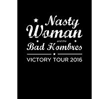 Nasty Woman and the Bad Hombres (White) Photographic Print